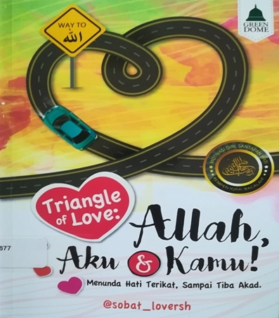 Cover of Triangle Of Love : Allah, Aku & Kamu!